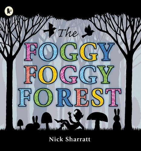 The Foggy, Foggy Forest Nick Sharratt