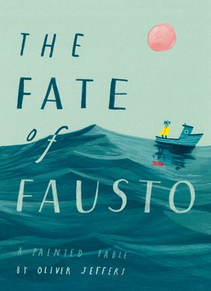 The Fate of Fausto by Oliver Jeffers pevná vazba