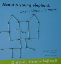 About a young elephant, who is afraid of a mouse