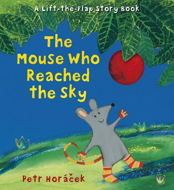 The Mouse Who Reached the Sky Petr Horáček