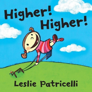 Higher! Higher! by Leslie Patricelli kniha pro děti